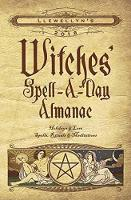 Llewellyn's Witches' Spell-a-Day Almanac 2018 Holidays and Lore, Spells, Rituals and Meditations by Llewellyn