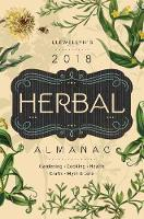 Herbal Almanac 2018 Gardening, Cooking, Health, Crafts, Myth and Lore by Llewellyn