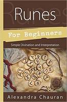 Runes for Beginners Simple Divination and Interpretation by Alexandra Chauran