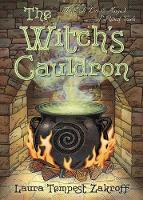The Witch's Cauldron The Craft, Lore and Magick of Ritual Vessels by Laura Tempest Zakroff