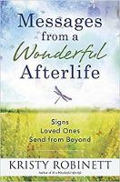 Messages from a Wonderful Afterlife by Kristy Robinett