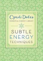 Subtle Energy Techniques by Cyndi Dale
