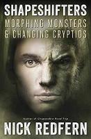 Shapeshifters Morphing Monsters and Changing Cryptids by Nick Redfern