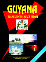 Guyana Business Intelligence Report by Usa Ibp