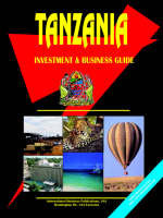 Tanzania Investment & Business Guide by Usa Ibp