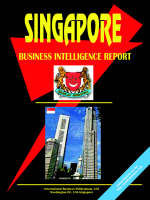 Singapore Business Intelligence Report by Usa Ibp