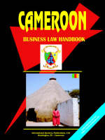 Cameroon Business Law Handbook by Usa Ibp