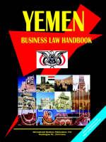 Yemen Business Law Handbook by Usa Ibp