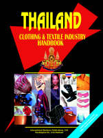 Thailand Clothing and Textile Industry Handbook by Usa Ibp