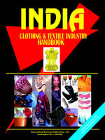 India Clothing & Textile Industry Handbook by Usa Ibp