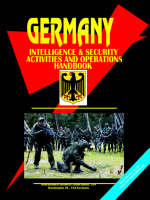 Germany Intelligence & Security Activities and Operations Handbook by Usa Ibp