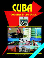 Cuba Country Study Guide by Usa Ibp