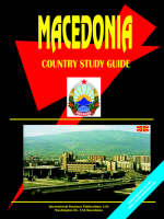 Macedonia Country Study Guide by Usa Staff Global Investment Center