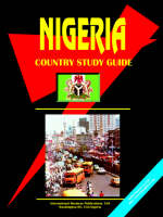 Nigeria Country Study Guide by Usa Ibp