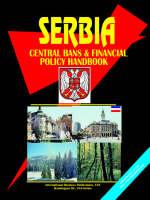 Serbia Central Bank and Financial Policy Handbook by Usa Ibp