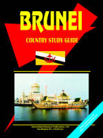 Brunei Country Study Guide by Usa Ibp