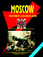 Moscow Investment and Business Guide by Usa Ibp