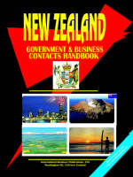 New Zealand Government and Business Contacts Handbook. by Usa Ibp