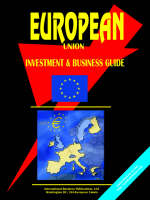 European Union Investment and Business Guide by Usa Ibp