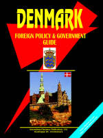 Denmark Foreign Policy and Government Guide by Usa Ibp