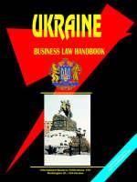 Ukraine Business Law Handbook by Usa Ibp
