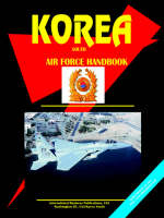 Korea South Air Force Handbook by Usa Ibp