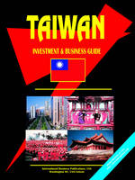 Taiwan Investment & Business Guide by Usa Ibp