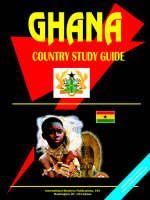 Ghana Country Study Guide by IBP USA