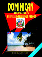 Dominican Republic Business Intelligence Report by Usa Ibp