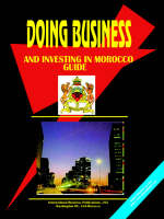 Doing Business and Investing in Morocco by Usa Ibp