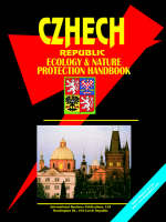 Czech Republic Ecology and Nature Protection Handbook by Usa Ibp