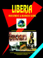 Liberia Investment and Business Guide by Usa Ibp