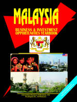 Malaysia Business and Investment Opportunities Yearbook by International Business Publications, Usa Ibp