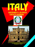 Italy Government and Business Contacts Handbook by Usa Ibp