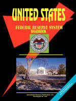 Us Federal Reserve System Handbook by International Business Publications
