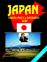 Japan Foreign Policy and Government Guide by Ibp Usa
