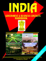 India Government and Business Contacts Handbook by Usa Ibp