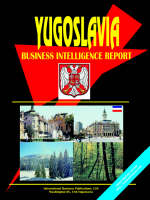 Yugoslavia Business Intelligence Report by Usa Ibp