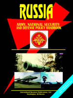 Russia National Security and Defense Policy Handbook by Usa Ibp