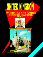 UK Income Tax Treaties with Foreign Countries Handbook by Usa Ibp