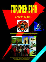 Turkmenistan a Spy Guide by Usa Ibp