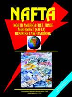 North America Free Trade Agreement (NAFTA) Business Law Handbook by Usa Ibp