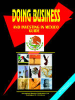 Doing Business and Investing in Mexico Guide by Usa Ibp