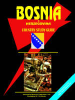 Bosnia and Herzegovina Country Study Guide by Usa Ibp