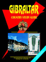 Gibraltar Country Study Guide by Usa Ibp