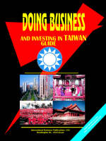 Doing Business and Investing in Taiwan by Usa Ibp