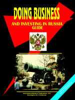 Doing Business and Investing in Russia Guide by Usa Ibp