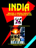 India Mineral & Mining Sector Investment and Business Guide by Usa Ibp
