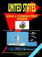 Us Science and Technology Policy Handbook by Ibp Usa