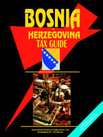 Bosnia Tax Guide by IBP USA